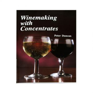 Winemaking with Concentrates by Peter Duncan