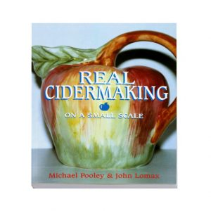 Real Cidermaking on a Small Scale by Michael Pooley & John Lomax